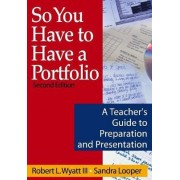 So You Have to Have a Portfolio by Robert L. Wyatt