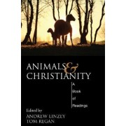 Animals and Christianity by Director of the Oxford Centre for Animal Ethics and a Member of the Faculty of Theology Andrew Linzey