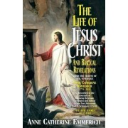 Life of Jesus Christ & Biblical Revelations, Volume 3 by Anne Catherine Emmerich