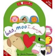 Baa, Moo, I Love You! by Sandra Magsamen