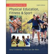 Introduction to Physical Education, Fitness, and Sport by Daryl Siedentop