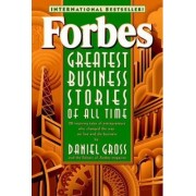 Forbes Greatest Business Stories of All Time by Forbes Magazine Staff
