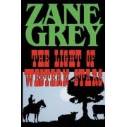 The Light of the Western Stars by Zane Grey