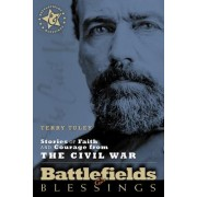 Stories of Faith and Courage from the Civil War by Terry Tuley