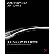 Adobe Photoshop Lightroom 2 Classroom in a Book by Adobe Creative Team