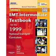Mosby's EMT-Intermediate Textbook for the 1999 National Standard Curriculum by Bruce R. Shade