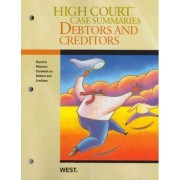 High Court Case Summaries on Debtors and Creditors, Keyed to Warren by Academic West