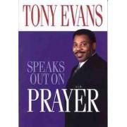 Tony Evans Speaks Out on Prayer by Tony Evans