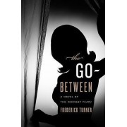 The Go-Between by Frederick Turner