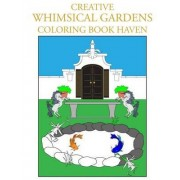 Creative Whimsical Gardens Coloring Book Haven by Individuality Books