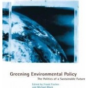 Greening Environmental Policy by Frank Fisher