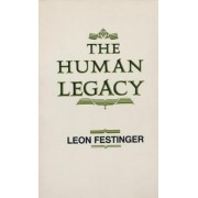 The Human Legacy by Leon Festinger