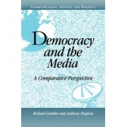 Democracy and the Media by Richard Gunther