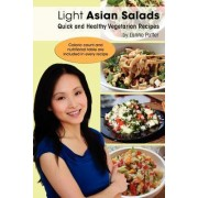 Light Asian Salads - Quick and Healthy Vegetarian Recipes by Lanna Potter