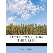 Little Poems from the Greek by Walter Leaf