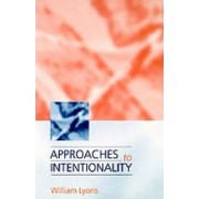 Approaches to Intentionality by William H. Lyons