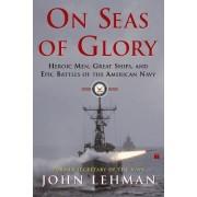 On Seas of Glory by John F. Lehman