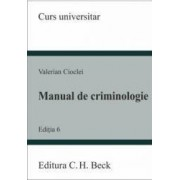 Manual de criminologie ed. 6 - Valerian Cioclei - Curs universitar
