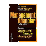 Management financiar. Editia a doua. Volumul I - Diagnosticul financiar al companiei