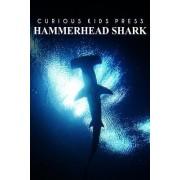 Hammerhead Shark - Curious Kids Press by Curious Kids Press