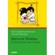Samurai Shiatsu by Kartin Kalbantner-Wernicke