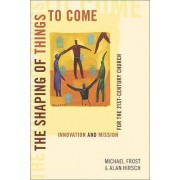 The Shaping of Things to Come by Michael Frost