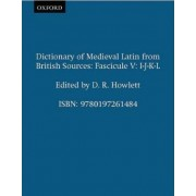 Dictionary of Medieval Latin from British Sources: Fascicule V: I-J-K-L by D. R. Howlett