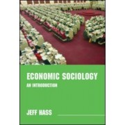 Economic Sociology by Jeff Hass