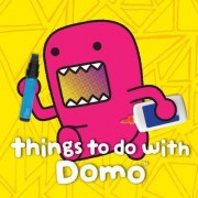 Things to Do with Domo by Big Tent Entertainment LLC