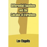 Differential Equations and the Calculus of Variations by Lev Elsgolts