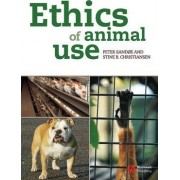 Ethics of Animal Use by Peter Sandoe