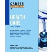 Career Opportunities in Health Care by Shelly Field