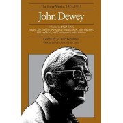The Collected Works of John Dewey: 1929-1930, Essays, the Sources of a Science of Education, Individualism, Old and New, and Construction and Criticism Volume 5 by John Dewey