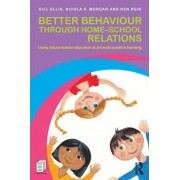 Better Behaviour through Home-School Relations by Gillian Ellis