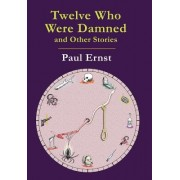 Twelve Who Were Damned and Other Stories