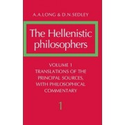 The Hellenistic Philosophers: Volume 1, Translations of the Principal Sources with Philosophical Commentary by A. A. Long