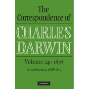 The Correspondence of Charles Darwin 1876: Volume 24 by Charles Darwin