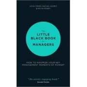 The Little Black Book for Managers - How to Maximize Your Key Management Moments of Power by John Cross