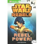 Star Wars Rebels: Rebel Power! by Lauren Nesworthy