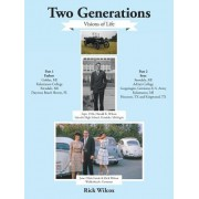 Two Generations: Visions of Life