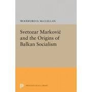 Svetozar Markovic and the Origins of Balkan Socialism
