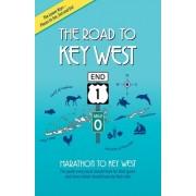 The Road to Key West, Marathon to Key West