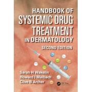 Handbook of Systemic Drug Treatment in Dermatology by Sarah H. Wakelin