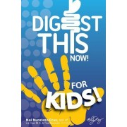 Digest This Now... for Kids!: Are You a Kid Struggling with Stomach, Weight, Sleeping or Stress Issues?