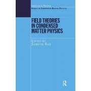 Field Theories in Condensed Matter Physics by Sumathi Rao