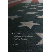States of Trial: Manhood in Philip Roth S Post-War America
