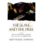 The Slave and the Free by Suzy McKee Charnas