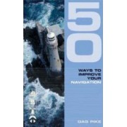 50 Ways to Improve Your Navigation by Dag Pike
