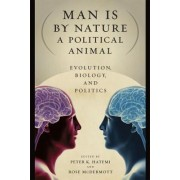 Man is by Nature a Political Animal by Peter K. Hatemi