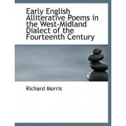 Early English Alliterative Poems in the West-Midland Dialect of the Fourteenth Century by Richard Morris PH.